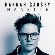 """Why you must watch Hannah Gadsby's """"Nanette"""""""
