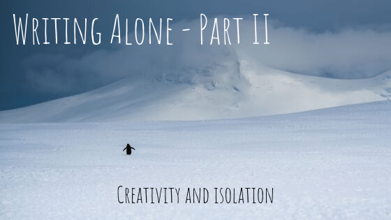 Writing Alone  – Part II