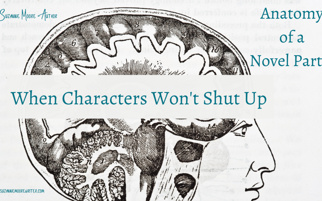 Anatomy of a Novel Part II – When Characters Won't Shut Up