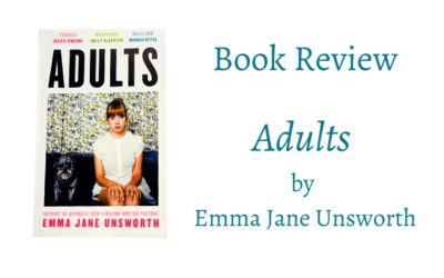 Review of Adults by Emma Jane Unsworth