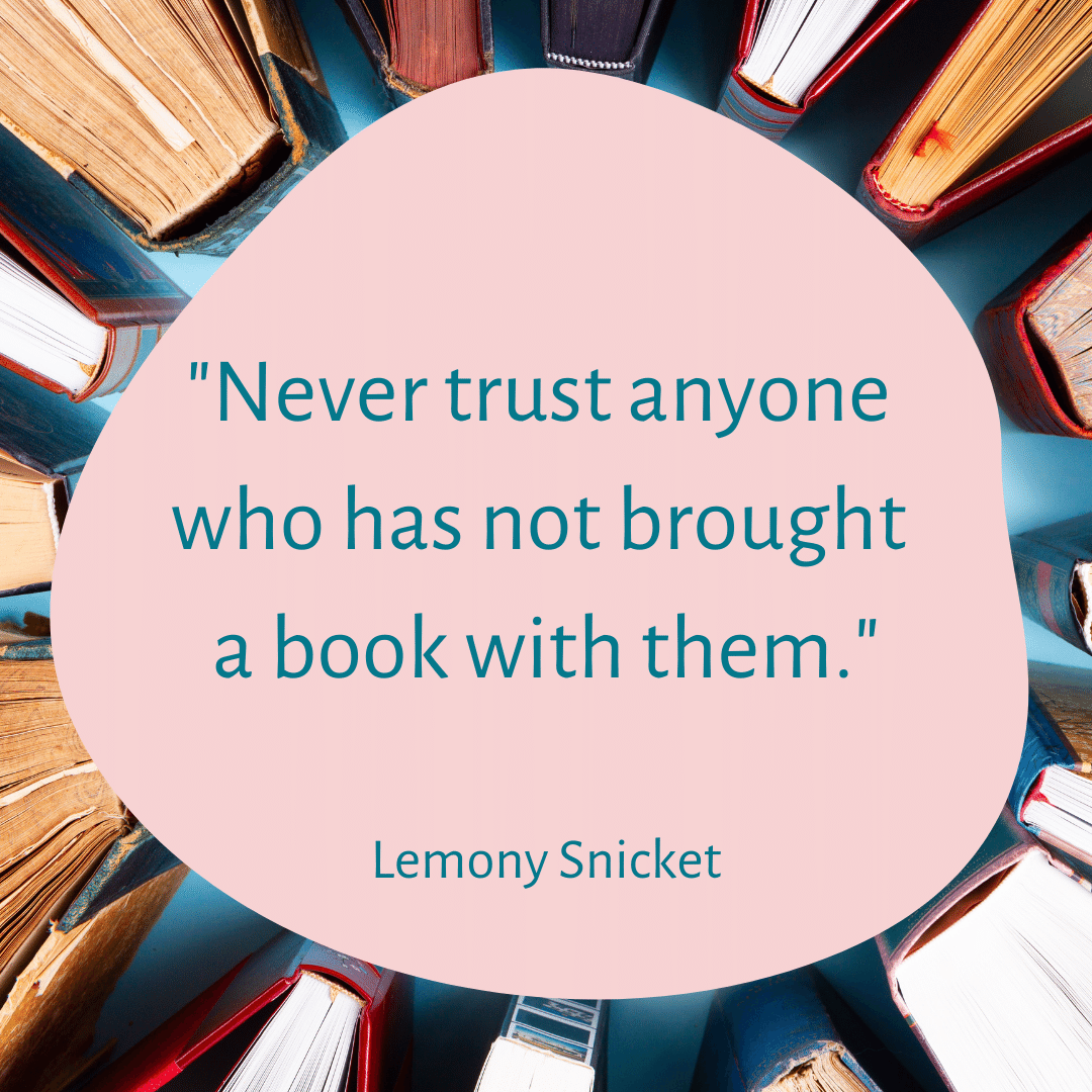Never trust anyone who does not bring a book with them. Quote by Lemony Snickett